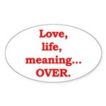 It's Over. Oval Sticker