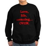 It's Over. Sweatshirt (dark)