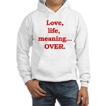 It's Over. Hooded Sweatshirt