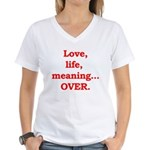 It's Over. Women's V-Neck T-Shirt