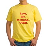 It's Over. Yellow T-Shirt