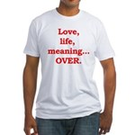 It's Over. Fitted T-Shirt