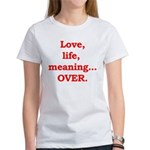 It's Over. Women's T-Shirt