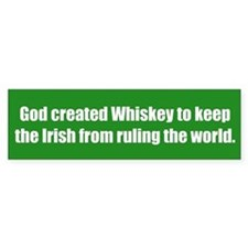 God created Whiskey to keep the Irish from ruling