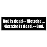 God is dead -- Nietzche ... Nietzche is dead. -- G