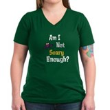 Am I not Scary Enough-Dark Shirt