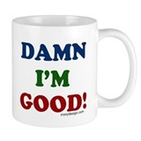 Damn I'm Good! Mug