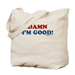 Damn I'm Good! Tote Bag [both sides]