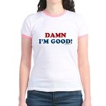 Damn I'm Good! Jr. Ringer T-Shirt
