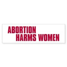 Abortion Harms Women Bumper Bumper Sticker