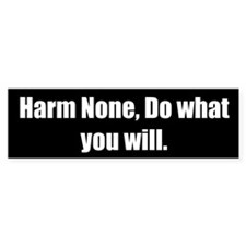 Harm None, Do what you will.
