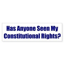 Has Anyone Seen My Constitutional Rights?