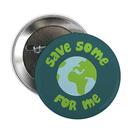 Save Some (Planet Earth) For Me 2.25