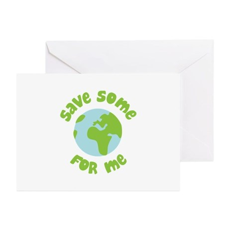 Save Some (Planet Earth) For Me Greeting Cards (Pk
