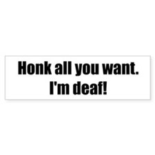 Honk all you want. I'm deaf!