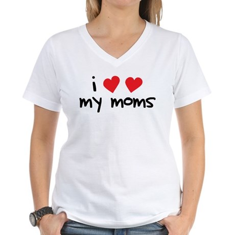 I Love My Moms Women's V-Neck T-Shirt