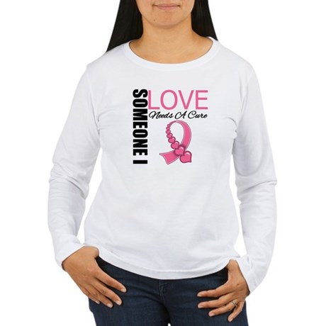 Breast Cancer Needs A Cure Women's Long Sleeve T-S