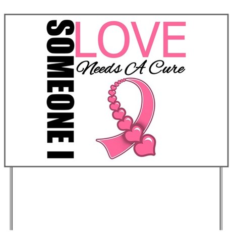 Breast Cancer Needs A Cure Yard Sign