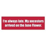 I'm always late. My ancestors arrived on the June