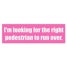 I'm looking for the right pedestrian to run over.