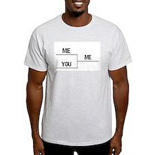 ME YOU ME T-Shirt