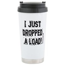 I Just Dropped a Load - Light Ceramic Travel Mug