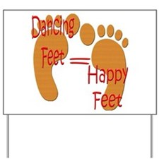 Dancing Feet are Happy Yard Sign