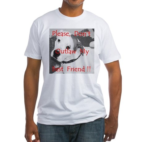 Don't Outlaw My Friend Fitted T-Shirt
