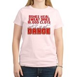 Bones Heal, Blood Clots, Danc T-Shirt