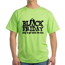 Black Friday Shop or Get Outta the Way T-Shirt