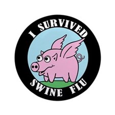 "I SURVIVED SWINE FLU 3.5"" Button"