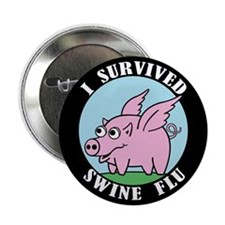 "I SURVIVED SWINE FLU 2.25"" Button"
