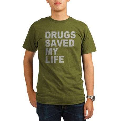 Drugs Saved My Life Organic Mens Dark T-Shirt