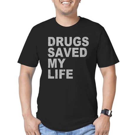 Drugs Saved My Life Mens Fitted Dark T-Shirt