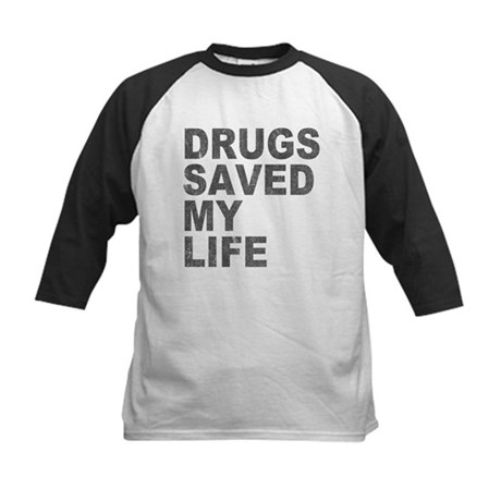 Drugs Saved My Life Kids Baseball Jersey