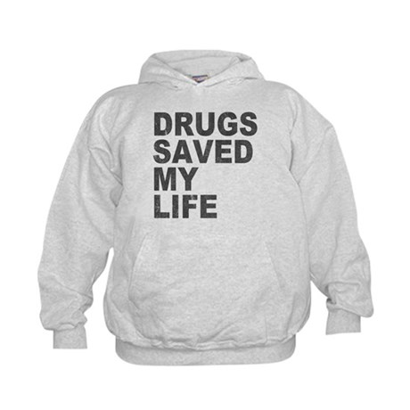 Drugs Saved My Life Kids Hoodie