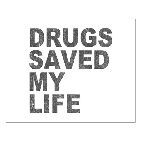 Drugs Saved My Life Small Poster