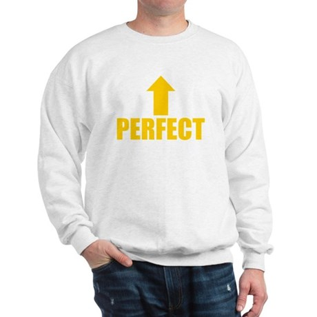 I'm Perfect Sweatshirt