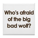 Big Bad Wolf Tile Coaster