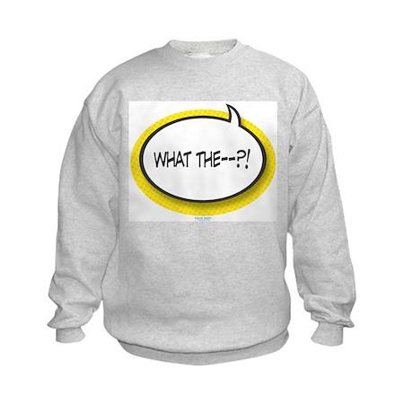 What The?! Kids Sweatshirt