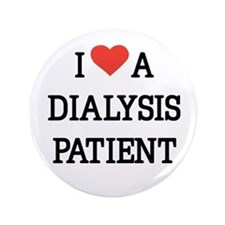 "I Love a Dialysis Patient 3.5"" Button"