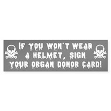 If You Won't Wear a Helmet Bumper Bumper Sticker