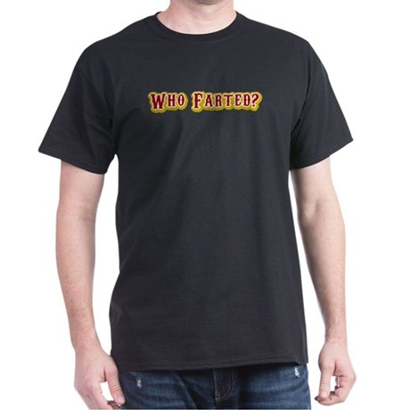 Who Farted? Black T-Shirt