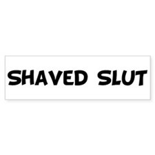 Shaved SLUT Bumper Bumper Sticker