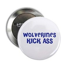 "Wolverines Kick Ass 2.25"" Button (10 pack)"