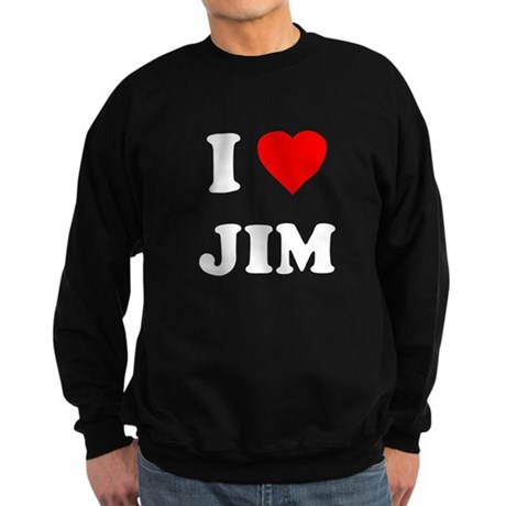 I Love Jim Dark Sweatshirt