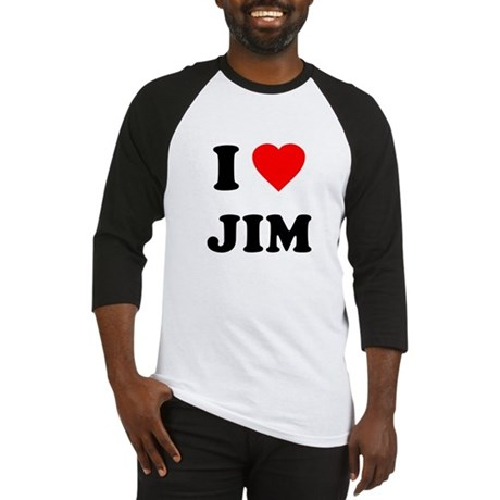 I Love Jim Baseball Jersey