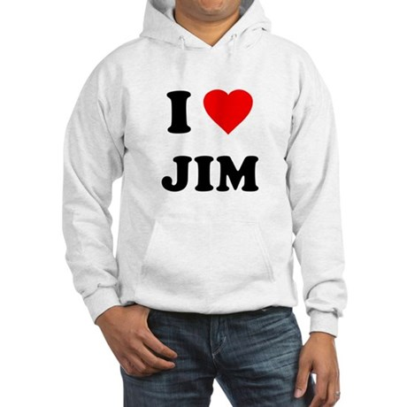I Love Jim Hooded Sweatshirt
