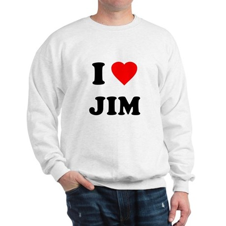 I Love Jim Sweatshirt