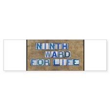 Ninth Ward for Life Bumper Bumper Sticker
